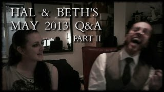 hal & beth's may 2013 Q&A pt. II Thumbnail
