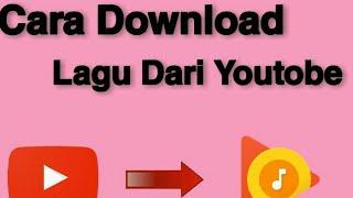 Cara Download Lagu Dari Youtobe Tanpa Aplikasi