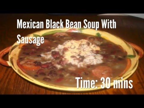 Mexican Black Bean Soup With Sausage Recipe