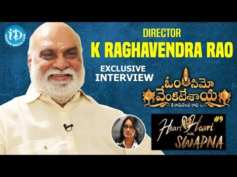 K Raghavendra Rao Exclusive Interview || #OmNamoVenkatesaya | Heart To Heart With Swapna #9 || #308