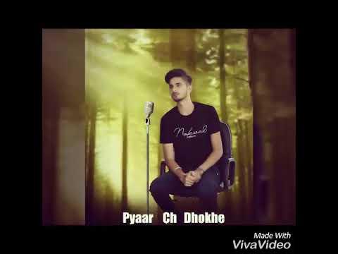 Pyar Ch dhokhe || Pardeep Sohi || D Grewal || Punjabi Hit Songs || Sad Songs || Heart Touching Song