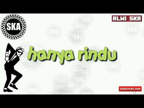 Hanya Rindu Andmesh Kamaleng  Ska Version Lirik