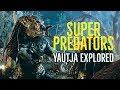 Super Predators (The Yautja Explored)