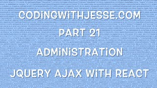jQuery Ajax with React - #21 - CodingWithJesse.com