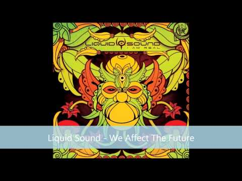 Liquid Sound - We Affect The Future