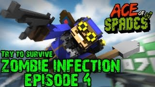 Ace Of Spades: Zombie Infection! - Try to Survive! - Episode 4