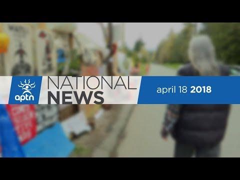 APTN NATIONAL NEWS APRIL 18, 2018