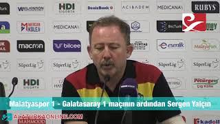 Malatyaspor 1 - Galatasaray 1 maç sonu Sergen Yalçın