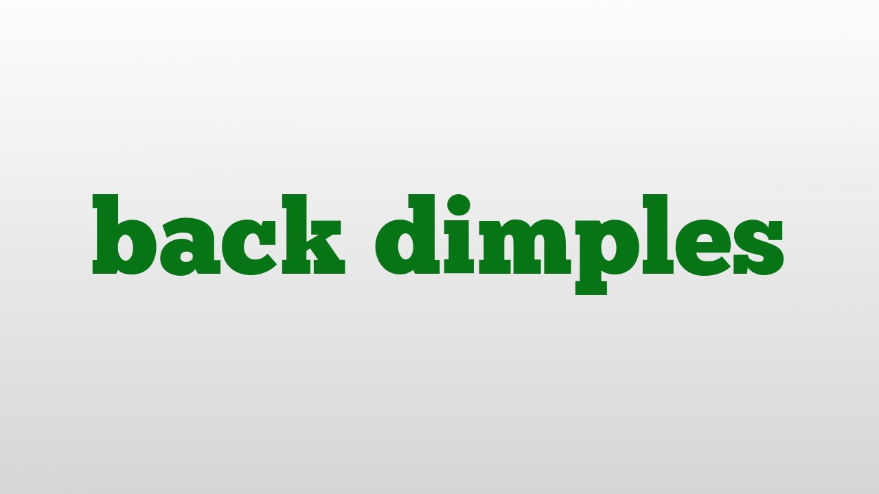 how to get back dimples