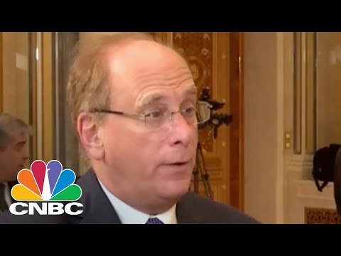BlackRock Chairman And CEO Laurence Fink: There's Very Little Tax Reform 'Baked In' Markets | CNBC
