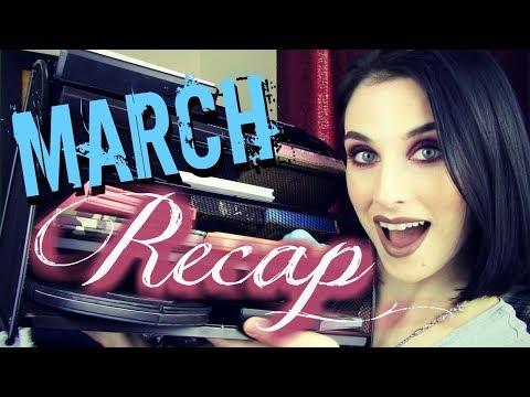 MARCH RECAP - Rundown of Makeup Stuff I Got This Month + BONUS Cringey Breakdown of Music Favorites