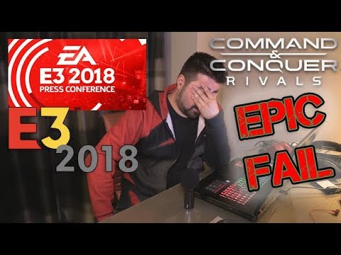 EA Press Conference 2018 & C&C: Rivals - Angry Rant!