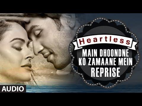 Heartless: Main Dhoondne Ko (Reprise) Full Song | Arijit Singh | Adhyayan Suman, Ariana Ayam