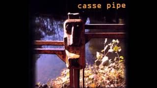 Litanies de mon triste coeur (Casse Pipe)