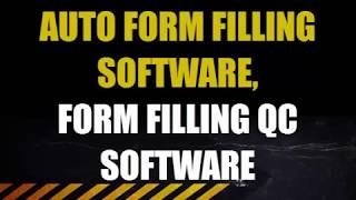 AUTO FORM FILLING SOFTWARE, FORM FILLING QC SOFTWARE