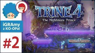 Trine 4: The Nightmare Prince PL #2 z Szynką | Cieniste menele :o