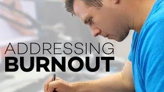 Facing Burnout and Moving Forward