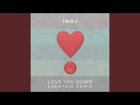 Love You Down (Esentrik Remix)