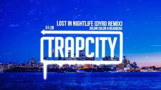Julian Calor & ReauBeau - Lost In Nightlife (Dyro Remix) [Lyrics]