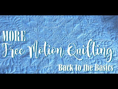 Lesson 4 -  Back to the Basics with Free Motion Quilting