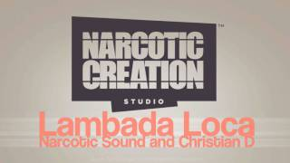 Narcotic Sound & Christian D - Lambada Loca | Club Mix