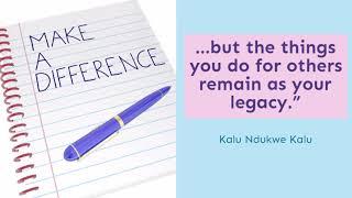 Kalu Kalu on creating your legacy
