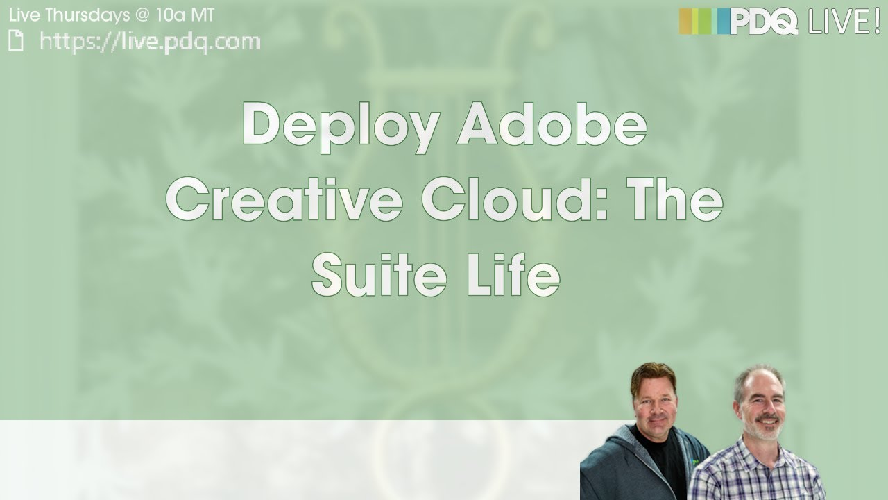 PDQ Live! : Deploy Adobe Creative Cloud - The Suite Life - YouTube