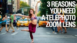 3 Reasons You Need a Telephoto Zoom Lens Now!