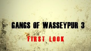 gangs of wasseypur 3  first look  studio welcome masti baaz