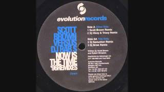 Scott Brown versus DJ Rab S - Now Is The Time (DJ Seduction Remix)