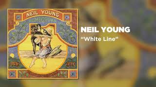 Neil Young - White Line (Official Audio)