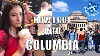 HOW I GOT INTO COLUMBIA (and how you can too!!)
