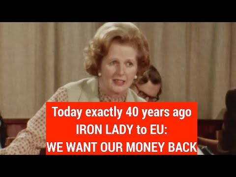 BREXIT: We want our money back! Margaret Thatcher already warned EU exactly 40 years ago!