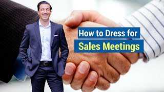 How to Dress for Sales Meetings