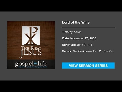 Lord of the Wine – Timothy Keller [Sermon]