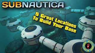 5 GREAT LOCATIONS TO BUILD YOUR BASE  -  Subnautica Tips & Tricks