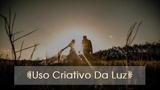 Uso Criativo da Luz - Fotografia Profissional