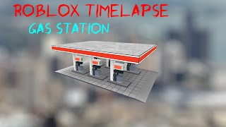 Roblox Studio Time Lapse - Gas Station