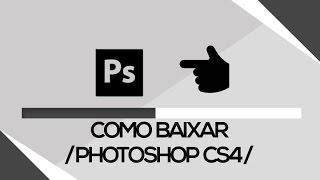 COMO BAIXAR E INSTALAR PHOTOSHOP CS4 [Fácil e Rápido]
