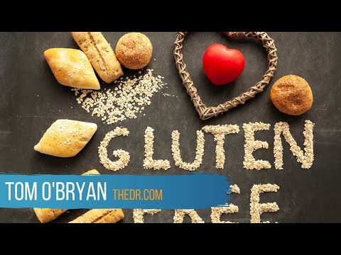 The Benefits of a Gluten-Free Diet - Dr. Tom O'Bryan