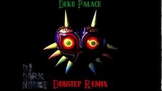 Deku Palace - Dubstep Remix (Dj Dark Noize)