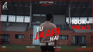 TU JAARI HAI | RISH & MOIT | OFFICIAL MUSIC VIDEO | 2017