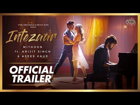 Intezaar - Official Trailer - Mithoon Ft. Arijit Singh & Asees Kaur | VYRL Originals | 7th Nov 2019