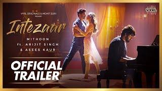 Intezaar - Official Trailer - Mithoon Ft. Arijit Singh & Asees Kaur | VYRL Originals | 7th Nov 2019
