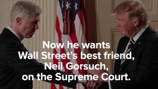 Judge Neil Gorsuch: Wall Street's Best Friend