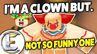 I'm A Clown But Not A Funny One - ESCAPE THE CLOWN! (They All Float Down Here In Roblox Boys)