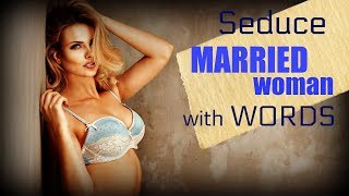 Video How To Seduce A ❤Married❤ Woman With Words download MP3, 3GP, MP4, WEBM, AVI, FLV Januari 2018