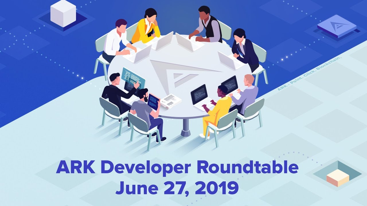 ARK Developer Roundtable: June 27, 2019