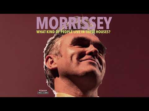 Morrissey - What Kind of People Live in These Houses? (Official Audio)