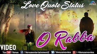 O Rabba - Most Romantic Love Quote Status | Romantic Whatsapp Status | Whatsapp Status Video 2018